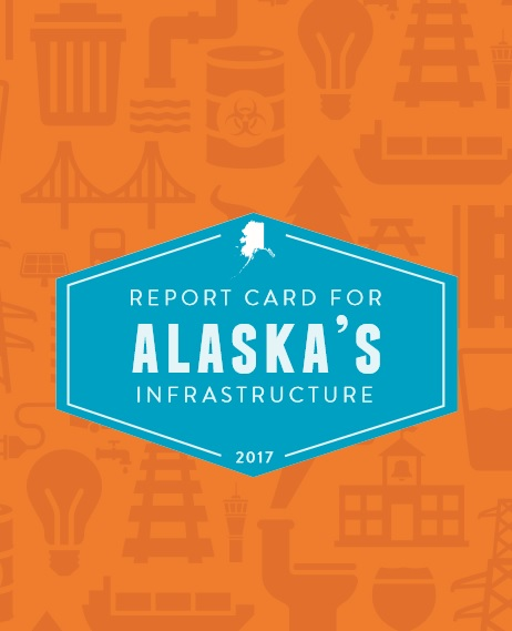 2017 report card for Alaska infrastructure